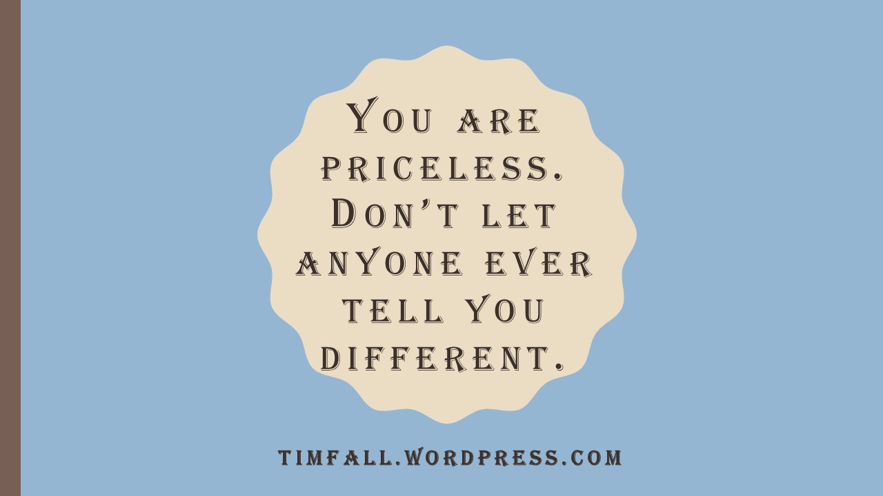 You are priceless.jpg