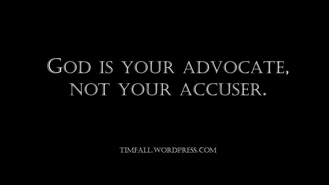 god-is-your-advocate-not-your-accuser