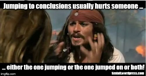 Jumping To Conclusions Hurts Tim S Blog Just One Train Wreck After Another