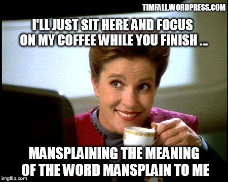 Janeway mansplain