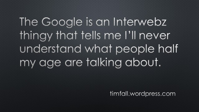 The Google is an Interwebz thingy that tells