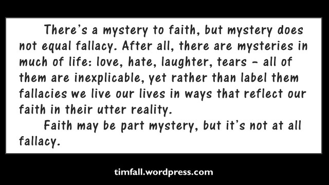 faith, mystery and fallacy