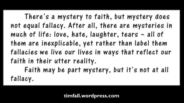 faith, mystery and fallacy