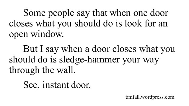 Whenever a door closes