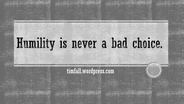 humility-is-never-a-bad-choice