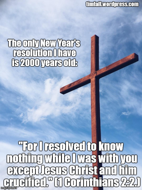 For I resolved to know nothing while I was with you except Jesus Christ and him crucified. (1 Cor. 2:2.)